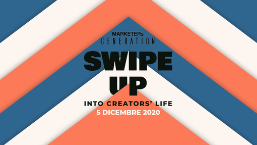 "MARKETERs Generation 2020, appuntamento con ""Swipe up, into creators' life"""