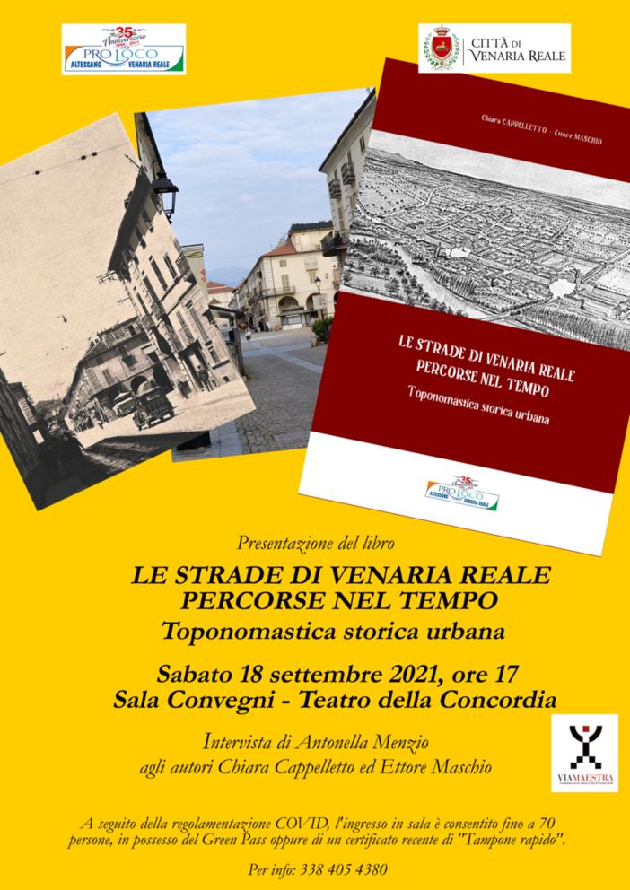 """Gli autori Chiara Cappelletto ed Ettore Maschio presentano il libro """"Le strade di Venaria Reale percorse nel tempo"""""""